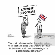 'Yes - but I also remember the Act of Union, when Scotland joined with England and had its fortunes transformed...'
